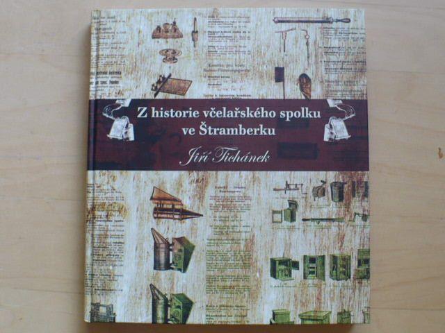 Tichánek - Z historie včelařského spolku ve Štramberku (2008)