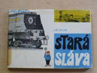 Jelen - Stará sláva (Nadas 1969) železnice, lokomotivy