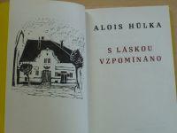Alois Hůlka - S láskou vzpomínáno (1981)