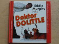 Eddie Murphy jako Doktor Dolittle (1998)