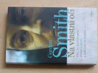 Gordon Smith - Na vlastní oči - Vše co potřebujete vědět o smrti a báli se na to zeptat... (2008)