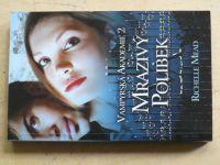 Mead - Vampýrská akademie 2 - Mrazivý polibek (2010)