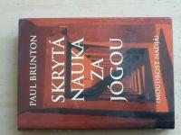 Paul Brunton - Skrytá nauka za jógou II. - Moudrost Nadjá (2000)
