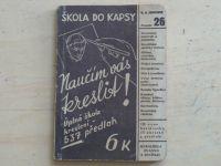Škola do kapsy 26 - Jarolímek - Naučím vás kreslit (1942) Úplná škola kreslení