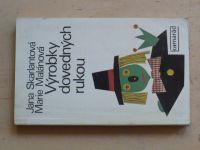 Skarlantová - Výrobky dovedných rukou (1977)