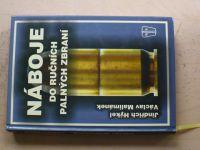 Hýkel, Malimánek - Náboje do ručních palných zbraní (2006)
