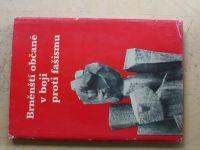 Zřídkaveselý, Adámek, Kroutil - Brněnští občané v boji proti fašismu (1981)