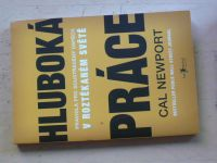 Cal Newport - Hluboká práce - Pravidla pro soustředěný úspěch v roztěkaném světě