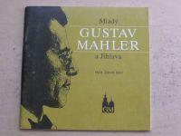 Jaroš - Mladý Gustav Mahler a Jihlava (1994) sborník