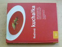Rodinná kuchařka - Recepty, které zítra budou klasikou (2005)
