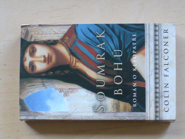 Falconer - Soumrak bohů - román o Kleopatře (2003)
