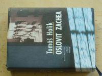 Halík - Oslovit Zachea (2003)