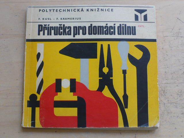 Kusl, Kramerius - Příručka pro domácí dílnu (1974)