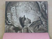 Slípka - Cesta nejsladší (1946) K. Hroch - Nejkrásnější cestička (1944)