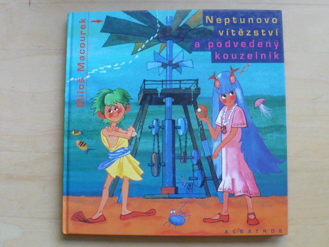 Macourek - Neptunovo vítězství a podvedený kouzelník
