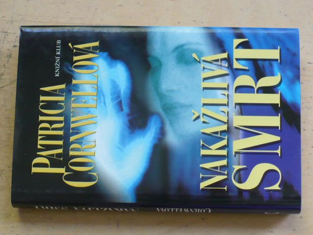 Cornwellová - Nakažlivá smrt (2002)