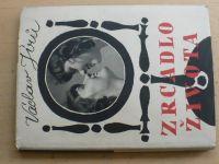 Václav Jírů - Zrcadlo života (1949)