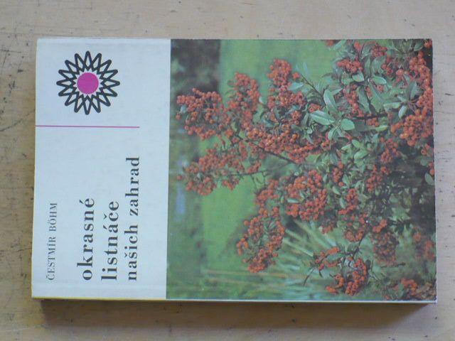 Böhm - Okrasné listnáče našich zahrad (1985)