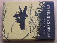 Mahen - Rybářská knížka (1956)