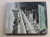 Slovenské kúpele a žriedla (1957) slovensky