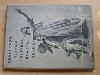 Štech, Ehm - Krásy plná, slávou i kletbou bohatá...Praho! (1948)