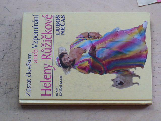 Nečas - Zůstat člověkem aneb Vzpomínání Heleny Růžičkové (2000)