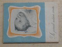 Mitera, Gostof - Do prvních měsíců života (1955)
