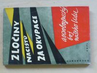 Zločiny nacistů za okupace a osvobozenecký boj našeho lidu (SNPL 1961)