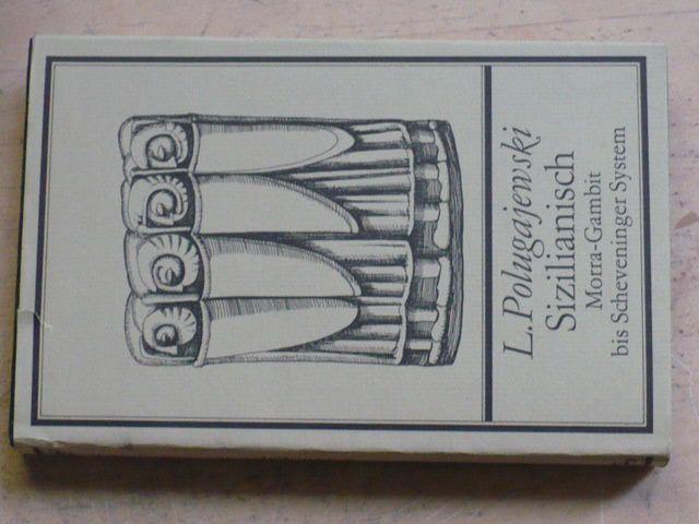 Polugajewski - Sizilianisch - Morra-Gambit bis Scheveninger System (1986)