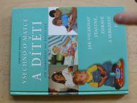 Einonová - Všechno o matce a dítěti - od narození do 6 let (2007)