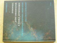 Hadrava - Evropská jižní observatoř a česká astronomie (2006)