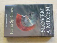 Špičková - Slovem a mečem - příběh z doby peloponéské války (2010)(
