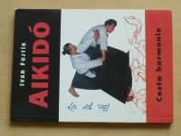 Fojtík - Aikidó - Cesta harmonie (2001)