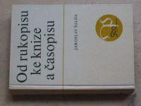 Šalda - Od rukopisu ke knize a časopisu (1968)
