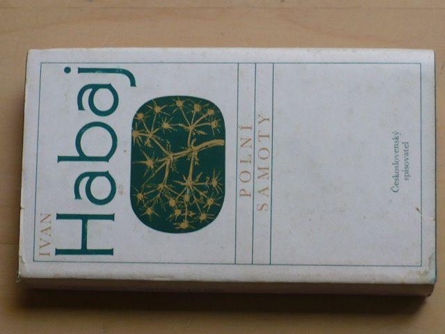 Ivan Habaj - Polní samoty (1981) jižní Slovensko
