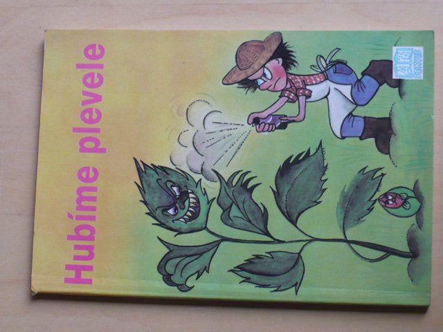 Kohout - Hubíme plevele - Regulace přemnožených rostlin v přírodě