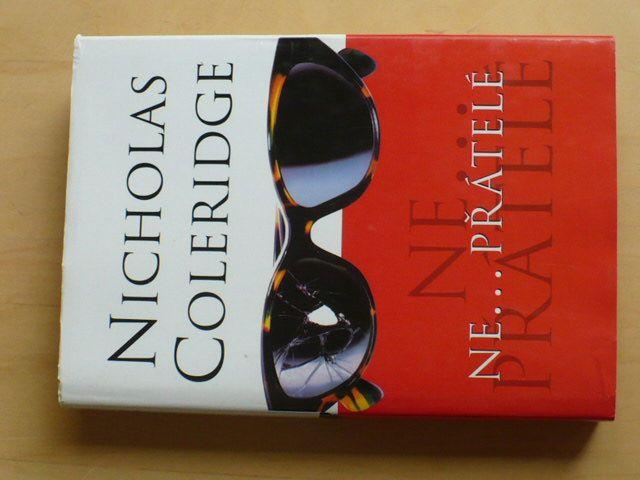 Nicholas Coleridge - Ne...přátelé
