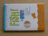 Fish! Ryby! - Skvělý způsob jak pozvednout morálku a zlepšit výsledky (2002)