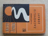 Marden - Knihy života - Zachovej si zdraví (1936)