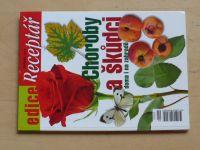 Choroby a škůdci doma i na zahradě (2013)