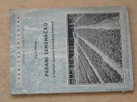 Ing. Příhoda - Padání semenáčků a hynutí sazenic hnilobou kořenů (1954) Lesnická knihovna sv.42