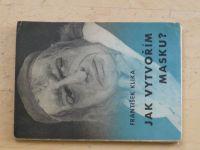 Klika - Jak vytvořím masku? (Brno 1945)