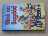 Leo Kessler - Útok na Bagdád (2003)