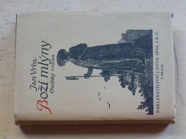 Vrba - Boží mlýny - Chodský román (1932)
