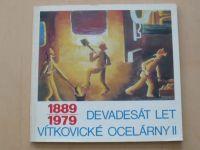 1889 - 1979 - Devadesát let Vítkovické ocelárny II