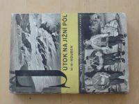 Houben - Útok na Jižní pól  (1947)