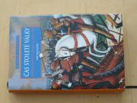 Kovařík - Čas stoleté války - Rytířské bitvy a osudy III. - 1356-1450 (2006)