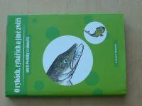 Malaník - O rybách, rybářích a jiné zvěři aneb Povídky z rákosí II. (2006)