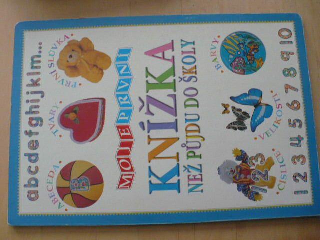 Moje první knížka než půjdu do školy (2005)
