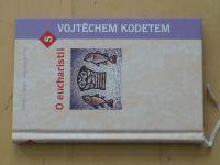 O eucharistii s Vojtěchem Kodetem (2005)